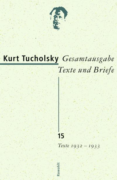 Gesamtausgabe Texte und Briefe. Band 15: Texte 1932-1933