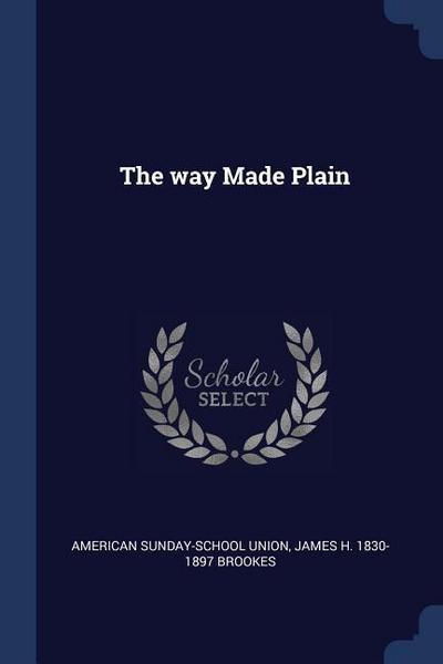 The Way Made Plain