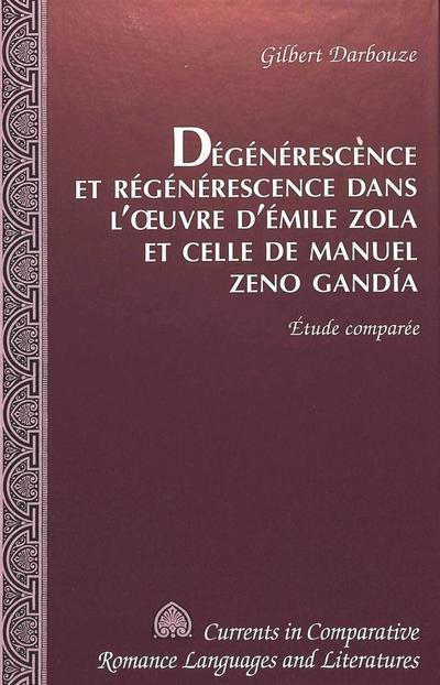 Dégénérescence et Régénérescence dans l'oeuvre d'Émile Zola et celle de Manuel Zeno Gandía