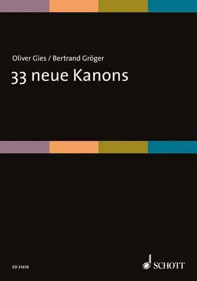 33 neue Kanons: mit vielen Gestaltungsoptionen zum kreativen Arrangieren. Gesang. Chorpartitur.