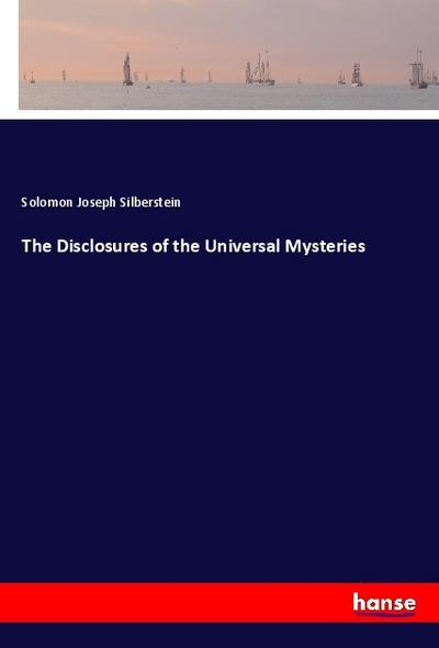 The Disclosures of the Universal Mysteries