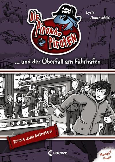 Die Piranha-Piraten und der Überfall am Fährhafen   ; mit Spotlack; Ill. v. Krause, Joachim;  -