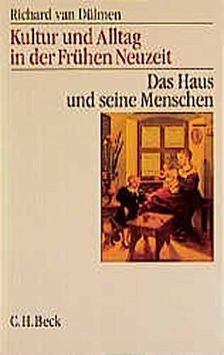 Kultur und Alltag in der Frühen Neuzeit 1   Richard van Dülm ... 9783406450150