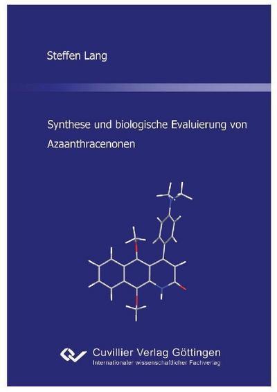 Synthese und biologische Evaluierung von Azaanthracenonen