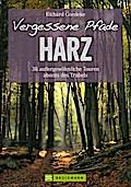 Vergessene Pfade im Harz