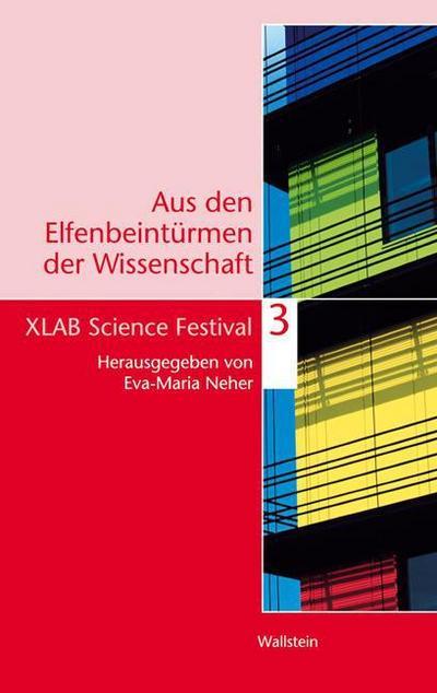 XLAB Science Festival (Aus den Elfenbeintürmen der Wissenschaft, Band 3)
