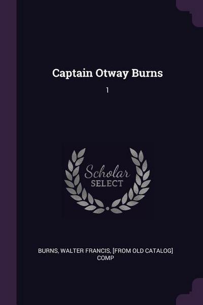 Captain Otway Burns: 1