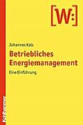 Betriebliches Energiemanagement: Eine Einführung