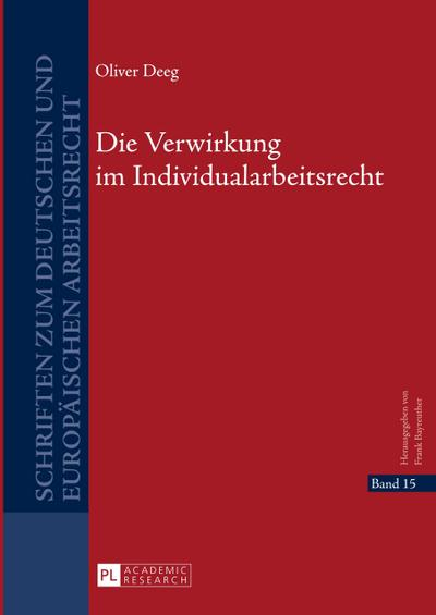 Die Verwirkung im Individualarbeitsrecht
