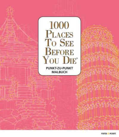 1000 Places To See Before You Die - Punkt-zu-Punkt Malbuch
