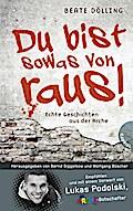 Du bist sowas von raus!, Echte Geschichten aus der Arche   ; Hrsg. v. Büscher, Wolfgang /Siggelkow, Bernd; Deutsch