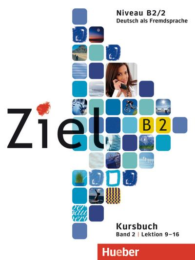 Ziel B2, Band 2. Niveau B2/2 / Paket Kursbuch und Arbeitsbuch mit Lerner-Audio-CD/CD-ROM