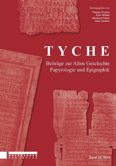 Tyche - Band 29: Beiträge zur Alten Geschichte, Papyrologie und Epigraphik.