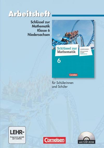 Schlüssel zur Mathematik 6. Schuljahr. Arbeitsheft mit eingelegten Lösungen und CD-ROM. Differenzierende Ausgabe Niedersachsen