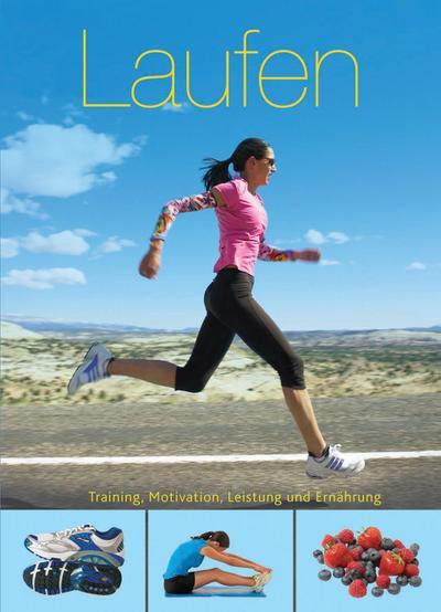 Fit für die Tasche: Laufen: Training, Motivation, Leistung und Ernährung