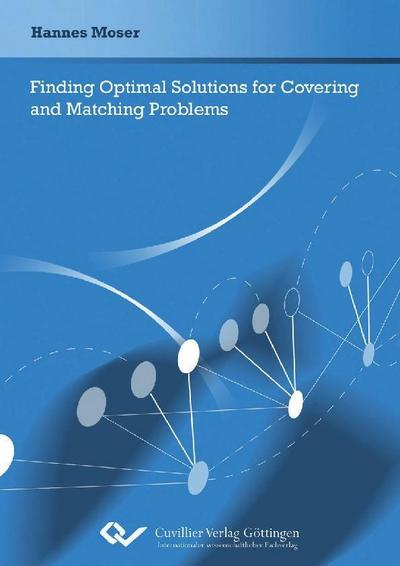 Finding Optimal Solutions for Covering and Matching Problems