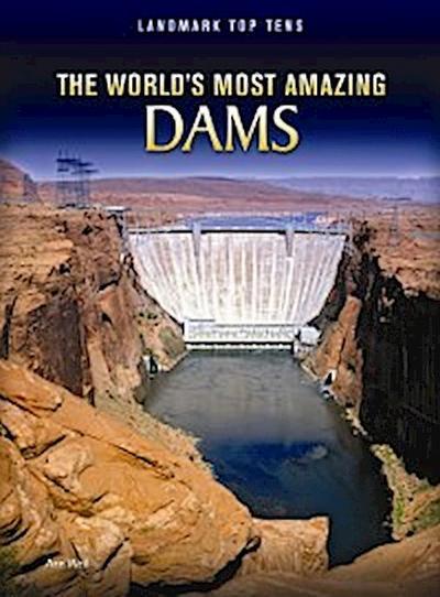 World's Most Amazing Dams