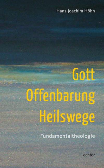 Gott - Offenbarung - Heilswege