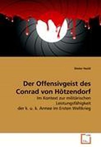Der Offensivgeist des Conrad von Hötzendorf Dieter Hackl