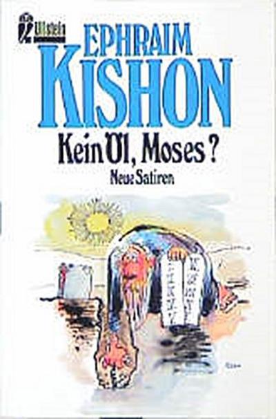 Kein Öl, Moses?