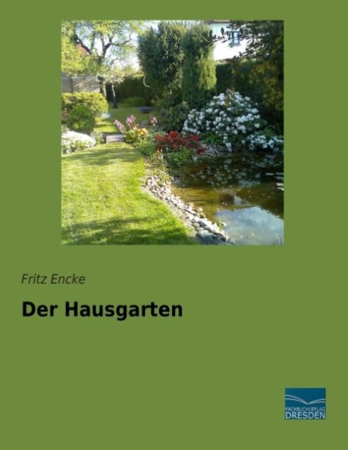 Der Hausgarten Fritz Encke