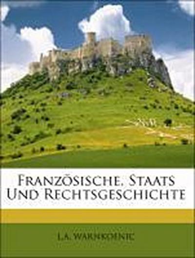 Französische. Staats Und Rechtsgeschichte