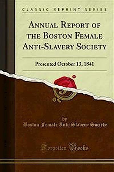 Annual Report of the Boston Female Anti-Slavery Society