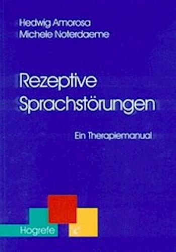 Rezeptive Sprachstörungen | Hedwig Amorosa |  9783801713423