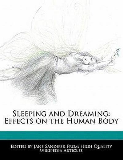 Sleeping and Dreaming: Effects on the Human Body