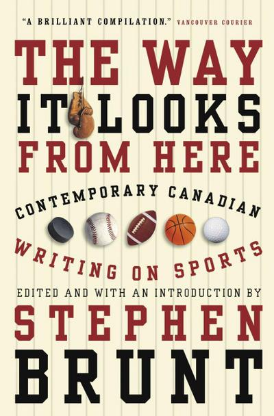The Way It Looks from Here: Contemporary Canadian Writing on Sports