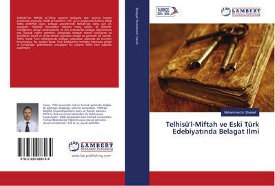 Telhisü'l-Miftah ve Eski Türk Edebiyatinda Belagat Ilmi