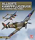Alliierte Kampfflugzeuge: im Zweiten Weltkrie ...