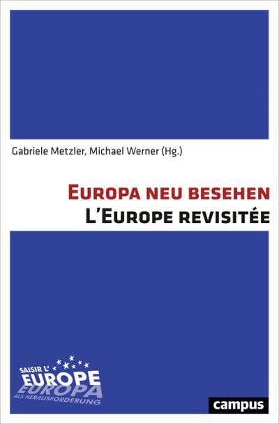 Europa neu besehen L'Europe revisitée