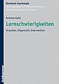 Lernschwierigkeiten: Ursachen, Diagnostik, Intervention (Kohlhammer Standards Psychologie)