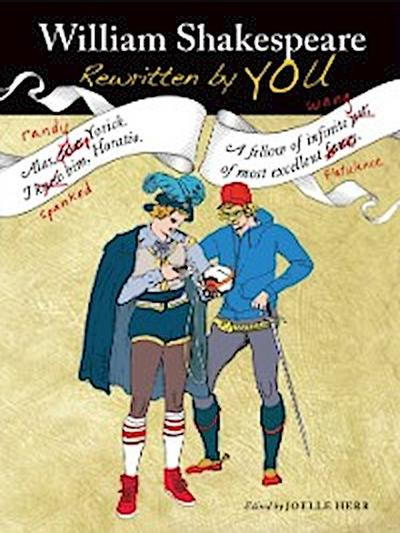 William Shakespeare Rewritten by You