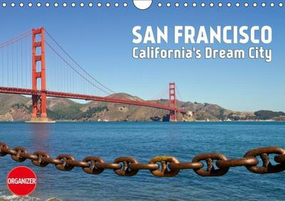 SAN FRANCISCO California's Dream City (Wall Calendar 2019 DIN A4 Landscape)