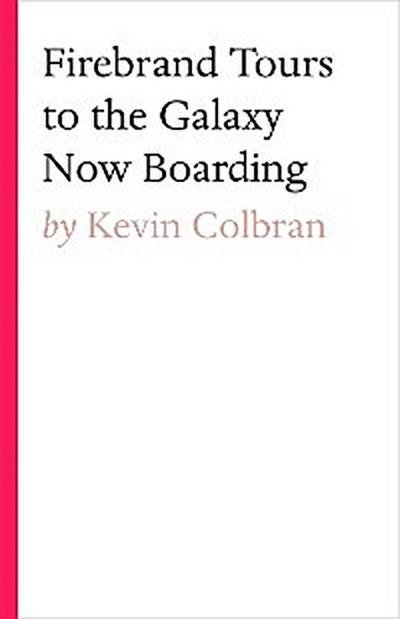 Firebrand Tours To The Galaxy Now Boarding