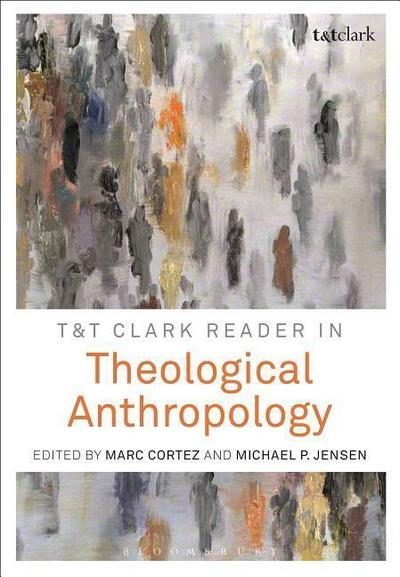 T&T Clark Reader in Theological Anthropology