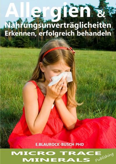 Allergien & Nahrungsmittelunverträglichkeiten: Erkennen, erfolgreich behandeln