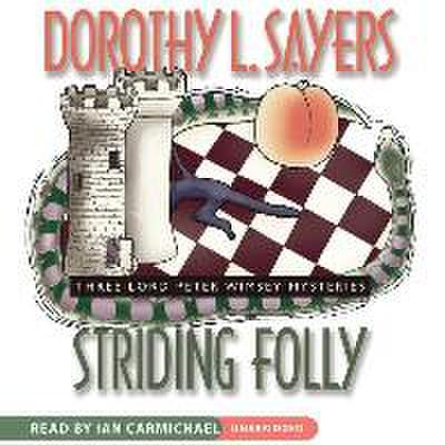 Striding Folly: Three Lord Peter Wimsey Mysteries