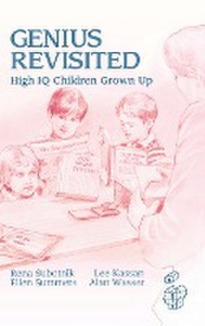 Genius Revisited: High IQ Children Grown Up