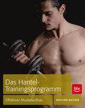 Das Hantel-Trainingsprogramm; Effektiver Musk ...