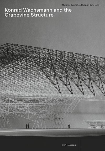 Konrad Wachsmann and the Grapevine Structure