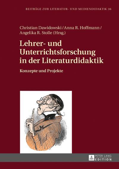 Lehrer- und Unterrichtsforschung in der Literaturdidaktik