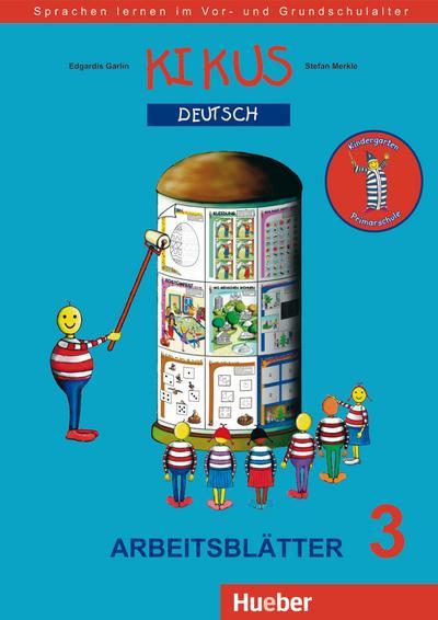 KIKUS Deutsch: Sprachen lernen im Vor- und Grundschulalter.Deutsch als Fremdsprache/Deutsch als Zweitsprache / Arbeitsblätter 3 (5 bis 10 Jahre) (KIKUS-Materialien)