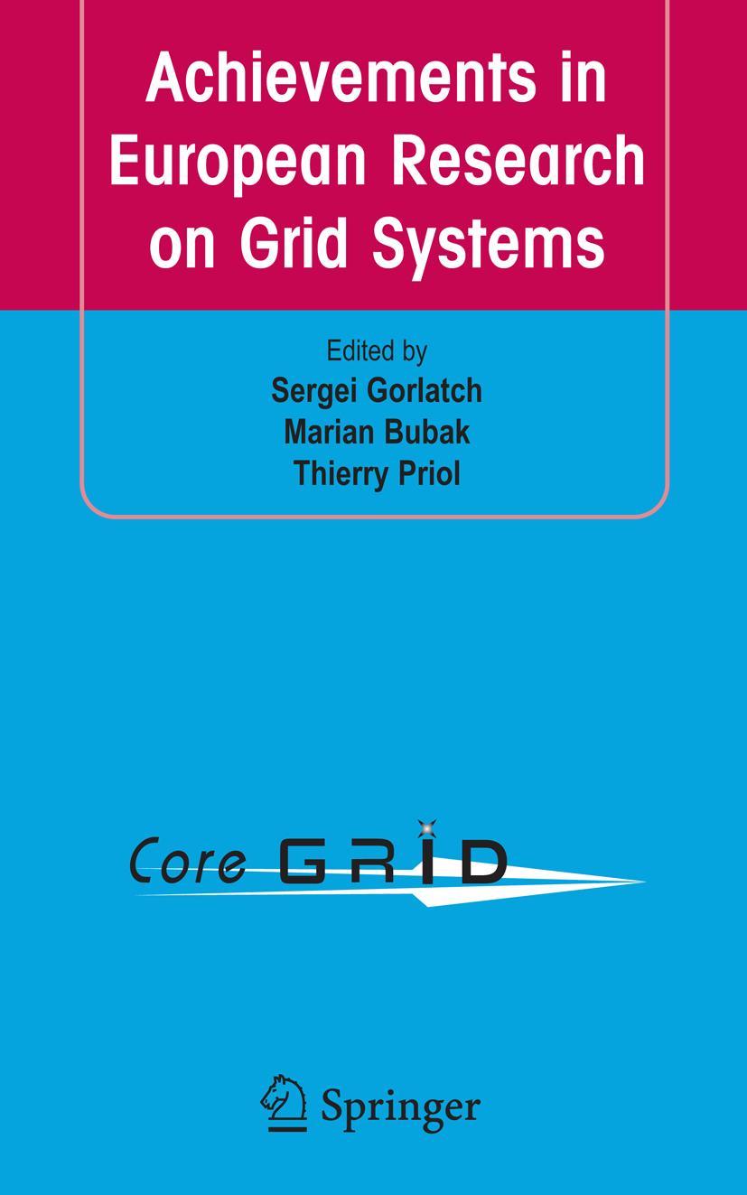 Achievements in European Research on Grid Systems Sergei Gorlatch