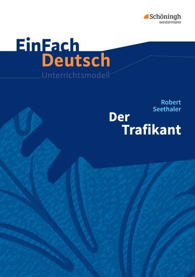 Der Trafikant. EinFach Deutsch Unterrichtsmodelle