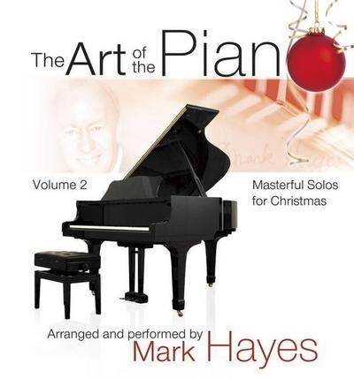 The Art of the Piano, Volume 2 - Performance CD: Masterful Solos for Christmas by Mark Hayes