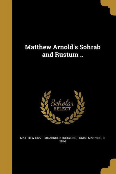 MATTHEW ARNOLDS SOHRAB & RUSTU