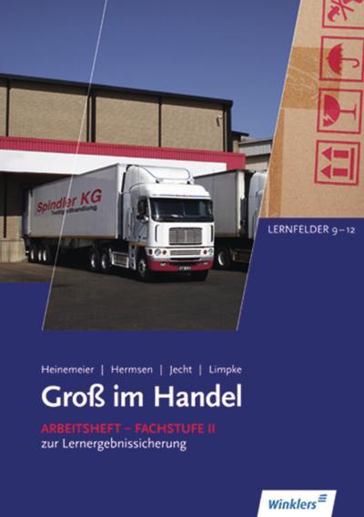 Gross im Handel: Groß im Handel - KMK Ausgabe: 3. Ausbildungsjahr im Groß- und Außenhandel: Lernfelder 9 bis 12: Arbeitsheft